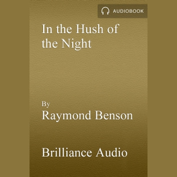In the Hush of the Night - A Novel audiobook by Raymond Benson