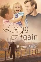 Living Again ebook by Brynn Stein