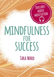 Mindfulness for Success ebook by Tara Ward