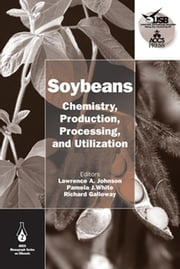 Soybeans - Chemistry, Production, Processing, and Utilization ebook by Lawrence A. Johnson, Pamela J. White, Richard Galloway