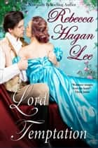 Lord Temptation ebook by Rebecca Hagan Lee