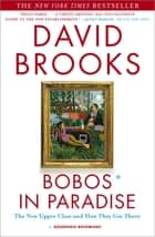 Bobos in Paradise ebook by David Brooks