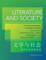 Literature and Society: An Advanced Reader of Modern Chinese ebook by Chou, Chih-p'ing