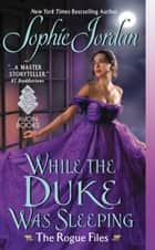 While the Duke Was Sleeping ebook by Sophie Jordan