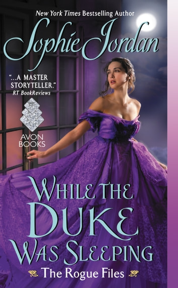 While the Duke Was Sleeping - The Rogue Files eBook by Sophie Jordan