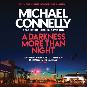 A Darkness More Than Night audiobook by Michael Connelly