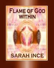 Flame of God Within ebook by Ince, Sarah