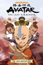 Avatar: The Last Airbender - The Lost Adventures ebook by Gene Luen Yang,Michael Dante DiMartino,Bryan Konietzko