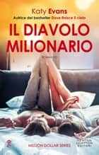Il diavolo milionario eBook by Katy Evans