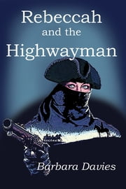 Rebeccah and the Highwayman ebook by Barbara Davies