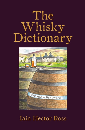 The Whisky Dictionary ebook by Iain Hector Ross