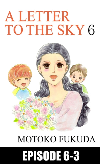 A LETTER TO THE SKY - Episode 6-3 ebook by Motoko Fukuda