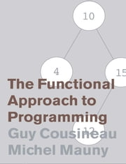 The Functional Approach to Programming ebook by Guy Cousineau,Michel Mauny,K. Callaway