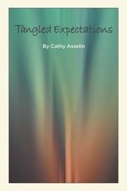 Tangled Expectations ebook by Asselin, Cathy