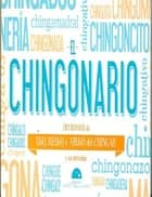 El Chingonario - Uso, reuso y abuso del chingar ebook by María Montes de Oca
