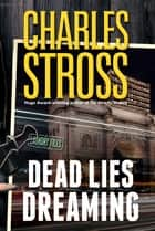 Dead Lies Dreaming eBook by Charles Stross