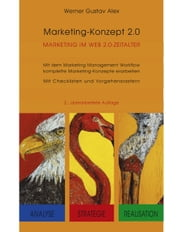 Marketing - Konzept 2.0 - Marketing im Web 2.0 - Zeitalter ebook by Werner Gustav Alex
