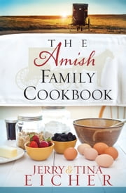 The Amish Family Cookbook ebook by Jerry S. Eicher,Tina Eicher