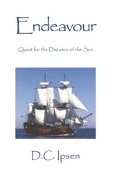 Endeavour: Quest for the Distance of the Sun ebook by D.C. Ipsen