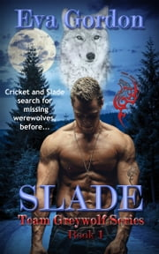 Slade, Team Greywolf Series ebook by Eva Gordon