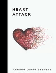 Heart Attack ebook by Armand David Stevens