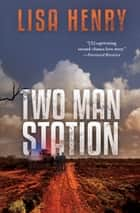 Two Man Station ebook by Lisa Henry