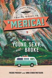 Off Track Planet's Travel Guide to 'Merica! for the Young, Sexy, and Broke ebook by Off Track Planet