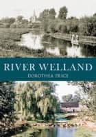 River Welland ebook by Dorothea Price