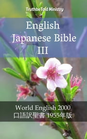 English Japanese Bible III - World English 2000 - 口語訳聖書 1955年版 ebook by Rainbow Missions, Joern Andre Halseth, TruthBeTold Ministry