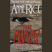 The Mummy or Ramses the Damned audiobook by Anne Rice