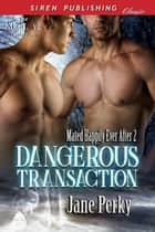 Dangerous Transaction ebook by Jane Perky
