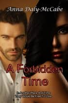A Forbidden Time ebook by Anna Daly-McCabe