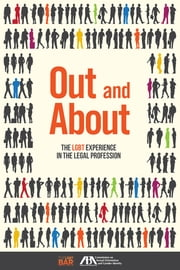 Out and About - The LGBT Experience in the Legal Profession ebook by American Bar Association