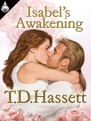 Isabel's Awakening ebook by T.D. Hassett