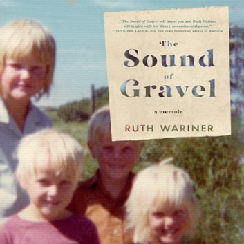 The Sound of Gravel - A Memoir audiobook by Ruth Wariner
