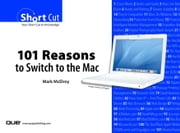 101 Reasons to Switch to the Mac (Digital Shortcut) ebook by McElroy, Mark