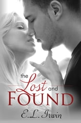 The Lost and Found ebook by E L Irwin