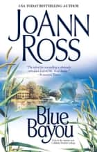 Blue Bayou ebook by JoAnn Ross