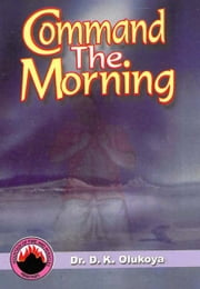 Command the Morning ebook by Dr. D. K. Olukoya