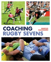 Coaching Rugby Sevens ebook by Marcus Blackburn