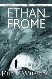 Ethan Frome (Middleton Classics) ebook by Edith Wharton