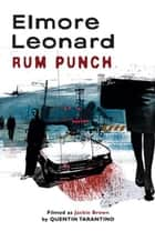 Rum Punch ebook by Elmore Leonard