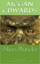 Alien Plunder ebook by Megan Edwards