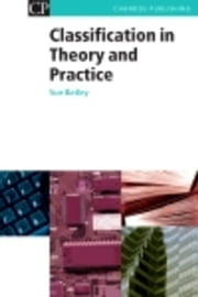 Classification in Theory and Practice ebook by Batley, Susan