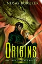 Origins - An epic fantasy dragon series ebook by Lindsay Buroker