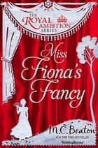 Miss Fiona's Fancy ebook by M.C. Beaton