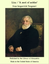 Liza: A Nest of Nobles ebook by Ivan Sergeevich Turgenev