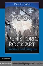 Prehistoric Rock Art ebook by Bahn, Paul G.