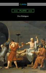 Five Dialogues (Translated by Benjamin Jowett) ebook by Plato