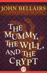 The Mummy, the Will, and the Crypt ebook by John Bellairs